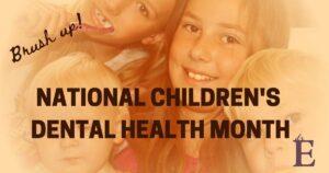 childrens-dental-health-month