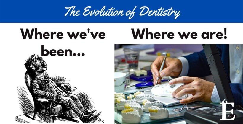 The Evolution of Dentistry