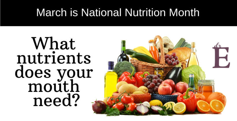Nutrition for Teeth: Celebrate National Nutrition Month