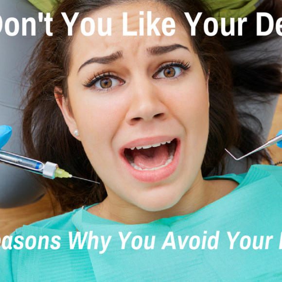 Dr. E Addresses the Top Reasons We Avoid the Dentist