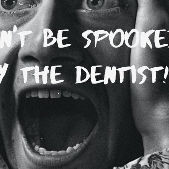 Dental Fear? Don't Be Spooked by Visiting the Dentist