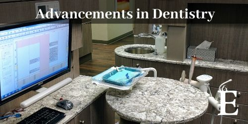 Advancements in Dentistry