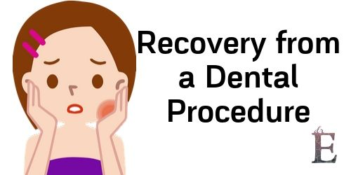 Recovery from a Dental Procedure