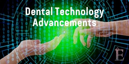 Dental Technology Advancements to Come
