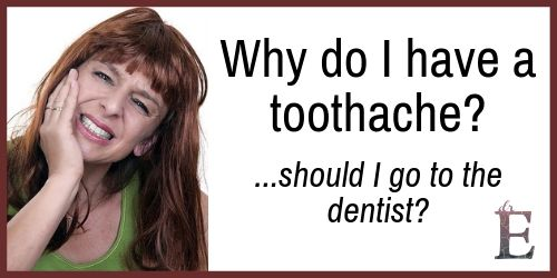 Why do I have a toothache?